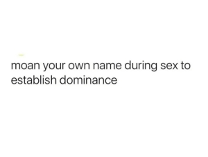 Establish dominance